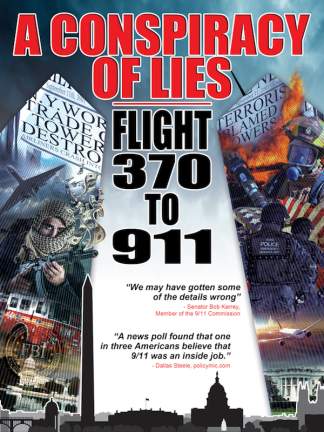 A Conspiracy of Lies: Flight 370 to 911