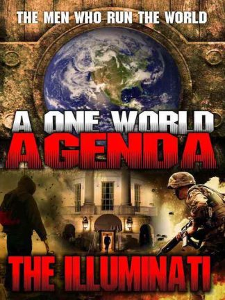 A One World Agenda: The Illuminati