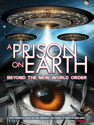 A Prison on Earth: Beyond The New World Order